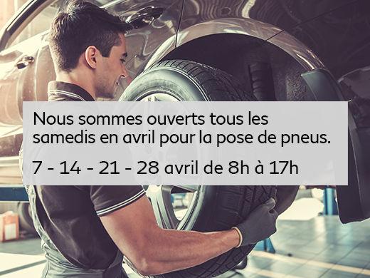 Ouvert tous les samedis d'avril pour la pose de pneus