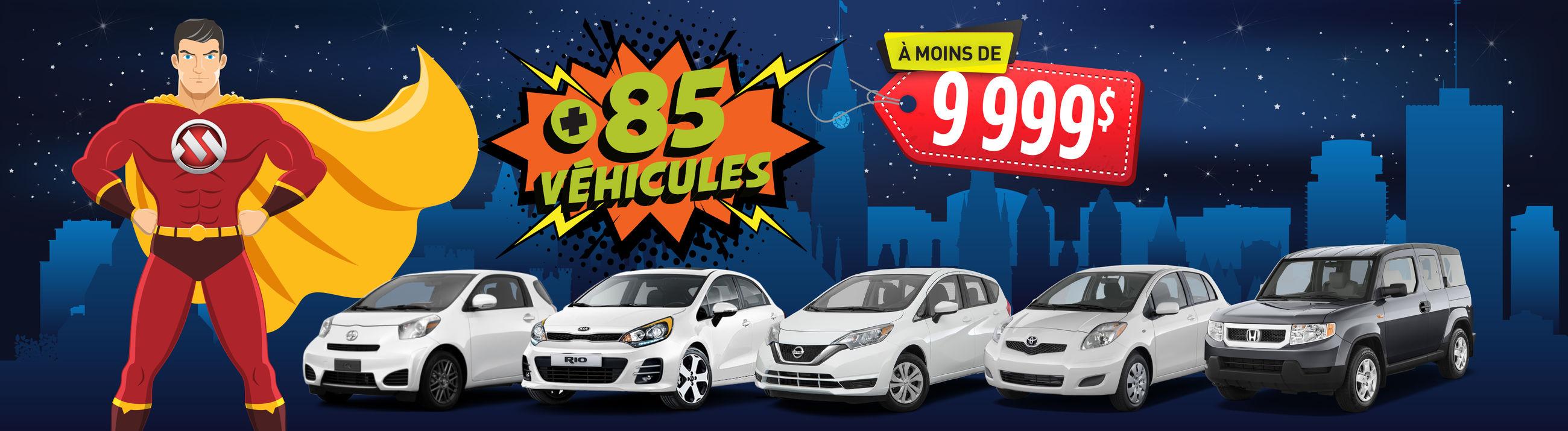 +85 véhicules - 9999$