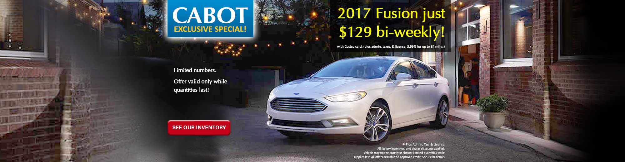 2017 Fusion for just $129 bi-weekly!