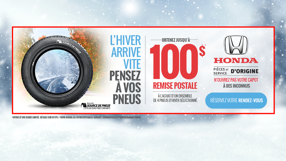 Honda Tires Rabais postal 100$