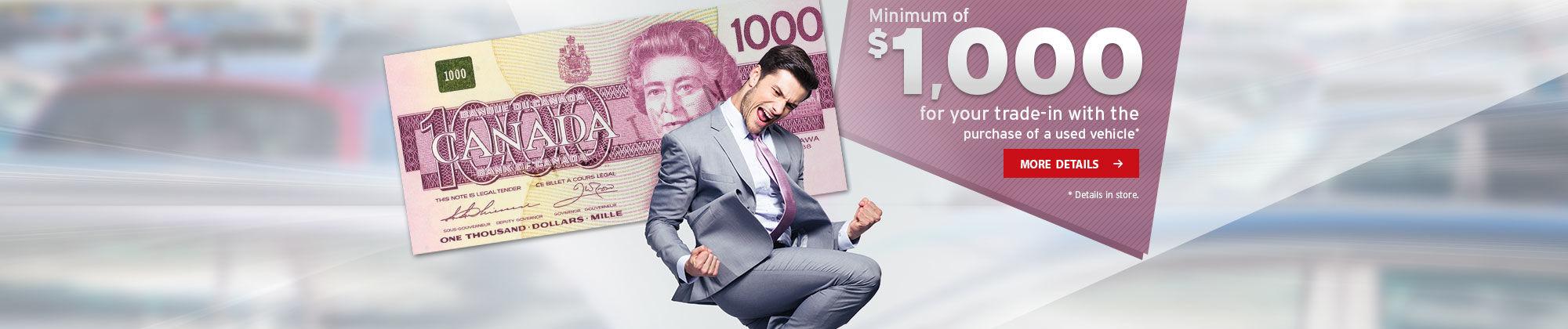 Minimum 1000$ pour votre échange!