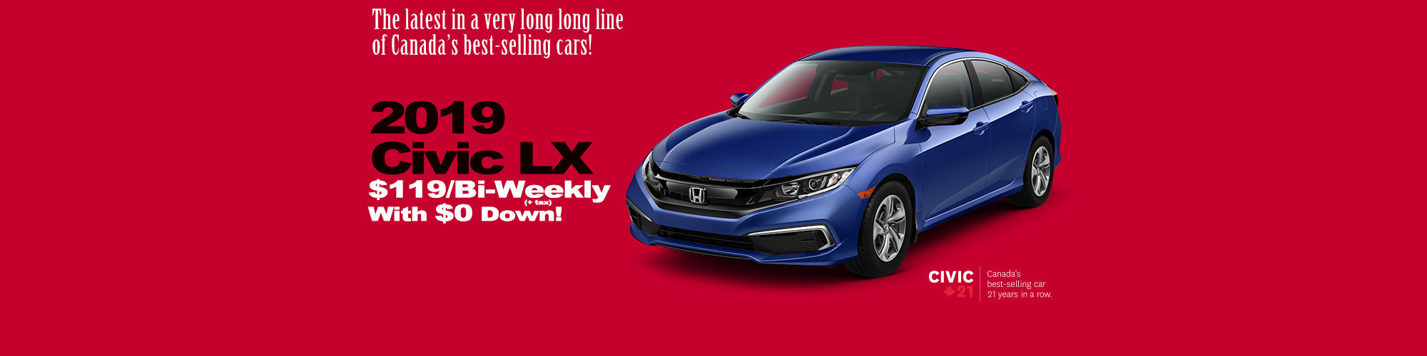 Civic LX only $119 bi-weekly (plus tax)