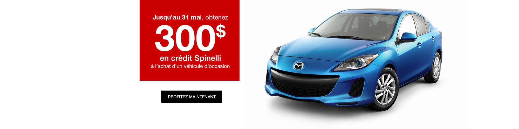 300$ en crédit Spinelli Mazda