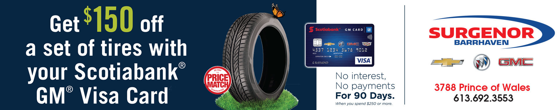 Get 150$ off a set of tires with your scotia bank visa card.