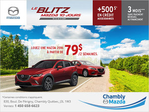 Le blitz Mazda de 10 jours chez Chambly Mazda