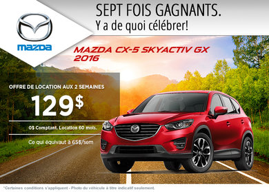 Louez la Mazda CX-5 GX 2016 à partir de 129$ aux 2 semaines