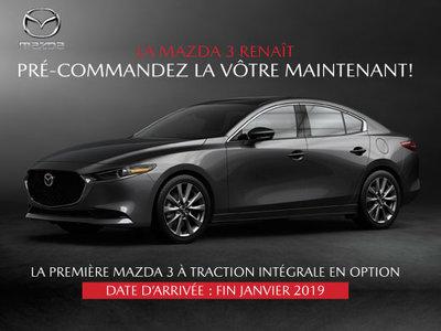 PRÉ-COMMANDEZ VOTRE MAZDA 3 2019 DÈS MAINTENANT!