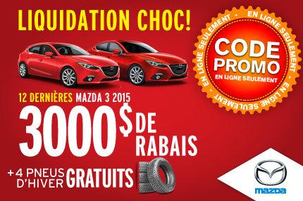 Liquidation Choc: Mazda 3 Berline et Sport 2015