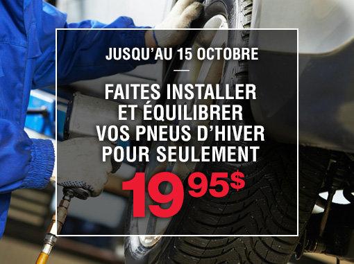 Installation de vos pneus d'hiver à 19.95$