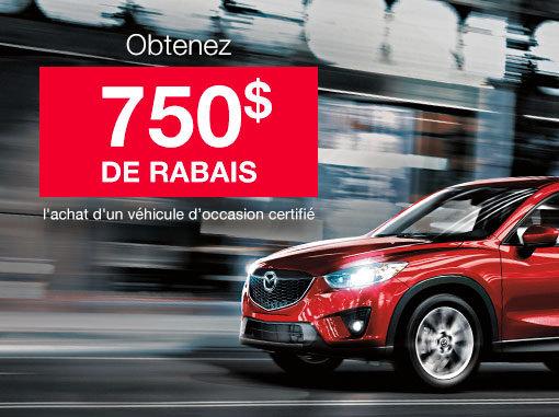 Rabais de 750$ à l'achat d'un véhicule d'occasion certifié Mazda