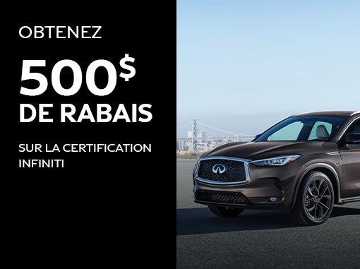 Obtenez 500$ de rabais sur la certification Infiniti